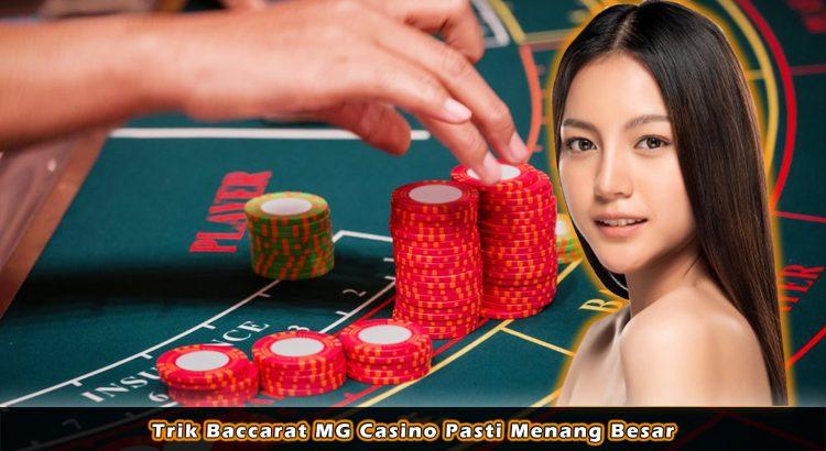 Trik Baccarat MG Casino Pasti Menang Besar