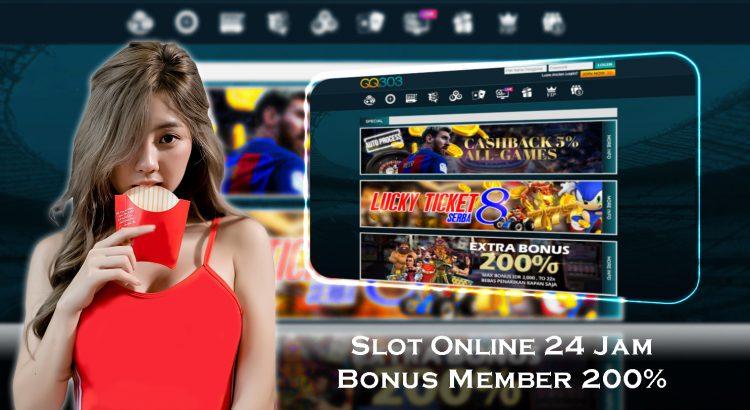 Slot Online 24 Jam Bonus Member 200%