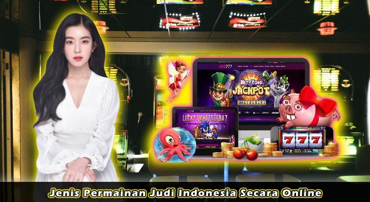 Jenis Permainan Judi Indonesia Secara Online