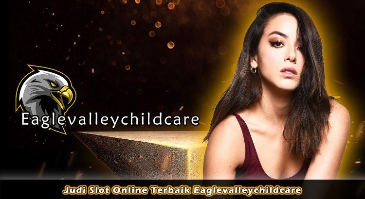 Judi Slot Online Terbaik Eaglevalleychildcare