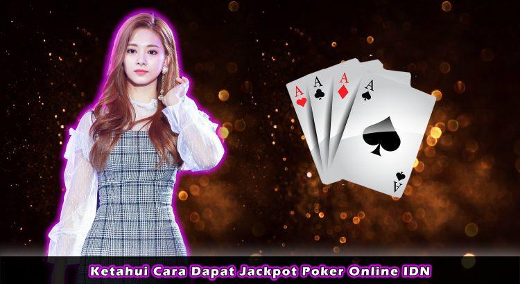 Ketahui Cara Dapat Jackpot Poker Online IDN